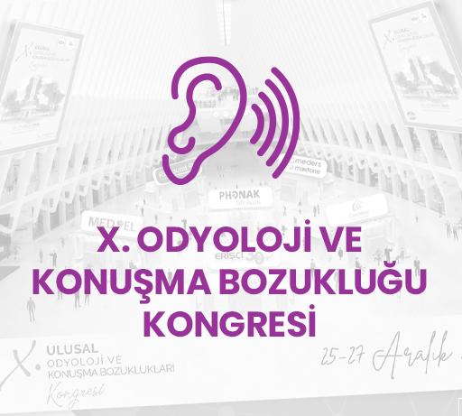 10. Ulusal Odyoloji ve Konuşma Bozuklukları Kongresi