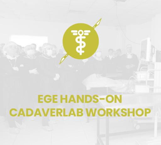 1st EGE HANDS-ON CADAVERLAB WORKSHOP (TOETVA)