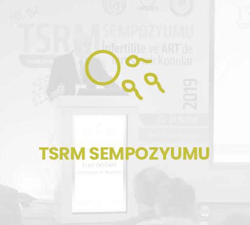 TSRM Sempozyumu - İnfertilite ve Art'de Tartışmalı Konular